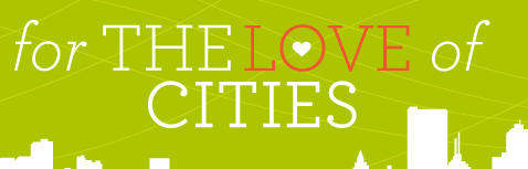 for the love of cities site