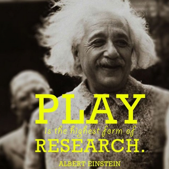 play is the - einstein