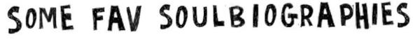 some fav soul biographies