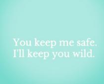 you keep me safe