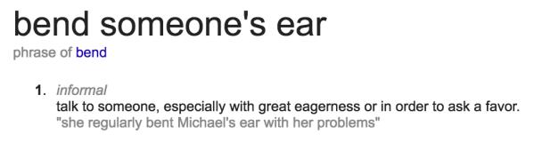 bend someon's ear